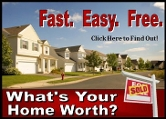 Find out what Your Home is Worth in today's Market!  Free Home Evaluations.